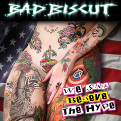 Bad Biscut - We Still Believe The Hype