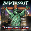 Bad Biscut - The American Dream? Deluxe Addition