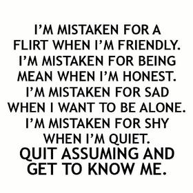 Don't assume things if u don't know me