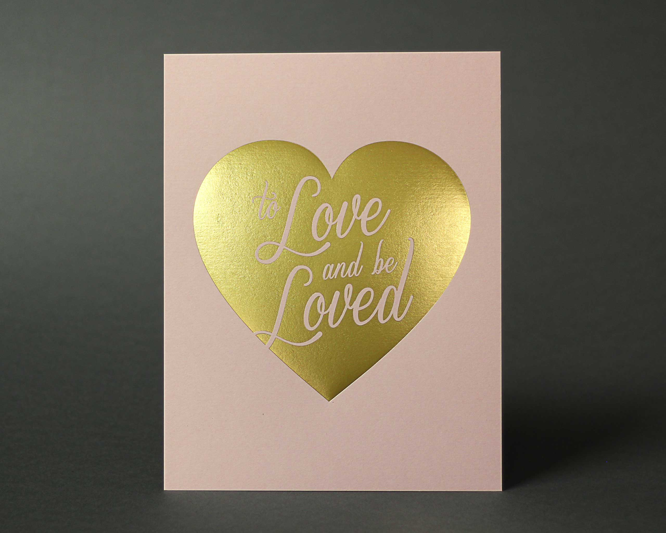 To Love And Be Loved foil stamp poster