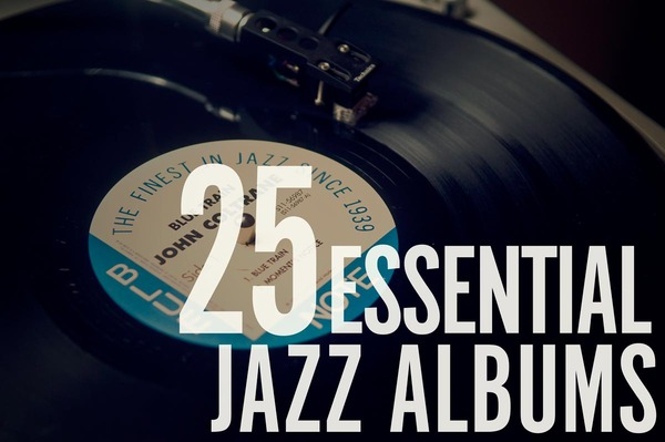 The 25 Essential Jazz Records Every Man Should Know