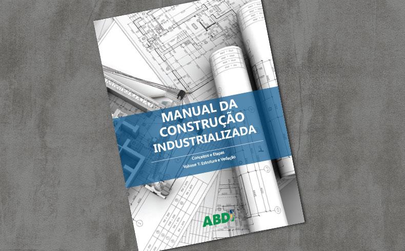 Manual da Construção Industrializada é nova ferramenta para o setor