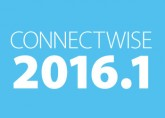 ConnectWise 2016.1 Release Updates & New Features