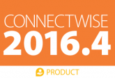 ConnectWise 2016.4 Product Release