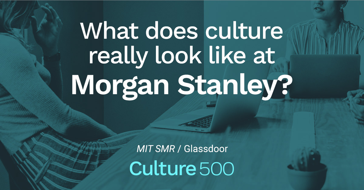 How Employees Talk About Culture at Morgan Stanley | Culture 500