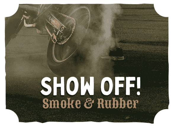 Show Off! Smoke and Rubber