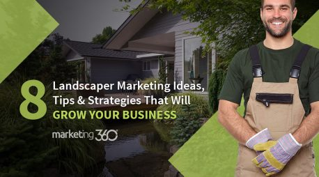 8 Landscaper Marketing Ideas, Tips & Strategies That Will Grow Your Business