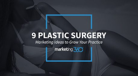 9 Plastic Surgery Marketing Ideas to Grow Your Practice
