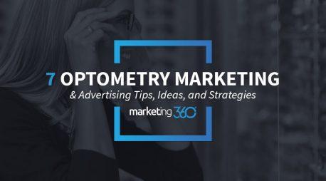 7 Optometry Marketing & Advertising Tips, Ideas, and Strategies