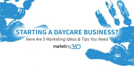 Starting a Daycare Business?  Here Are 5 Marketing Ideas & Tips You Need