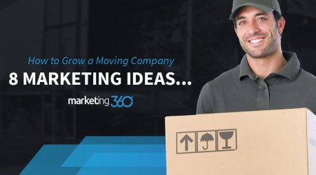 How to Grow a Moving Company:  8 Marketing Ideas, Tips, and Lead Generation Strategies