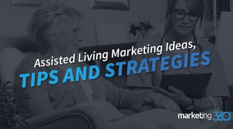Assisted Living Marketing Ideas, Tips and Strategies