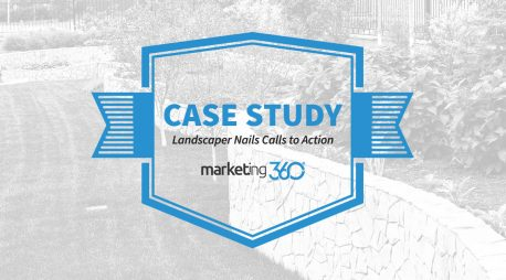 Case Study:  Landscaper Nails Calls to Action to Get High Conversion Rates