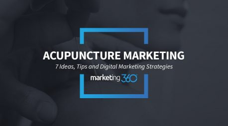 How to Market an Acupuncture Business – 7 Ideas, Tips and Digital Marketing Strategies
