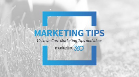 10 Essential Lawn Care Marketing Ideas, Tips & Strategies for 2018