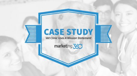 Case Study:  Veterinary Clinic Uses A Mission Statement as Their Marketing Message