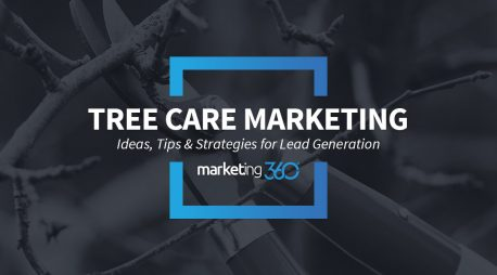 Tree Care Marketing Ideas, Tips & Strategies for Lead Generation