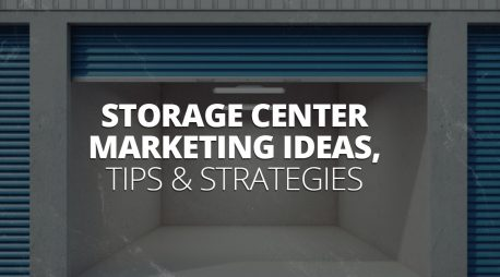 Storage Center Marketing Ideas, Tips & Strategies
