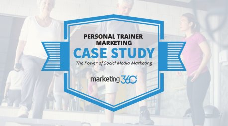 Personal Trainer Marketing Case Study:  The Power of Social Media Marketing