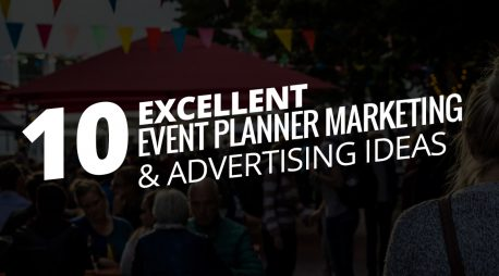 10 Excellent Event Planner Marketing & Advertising Ideas