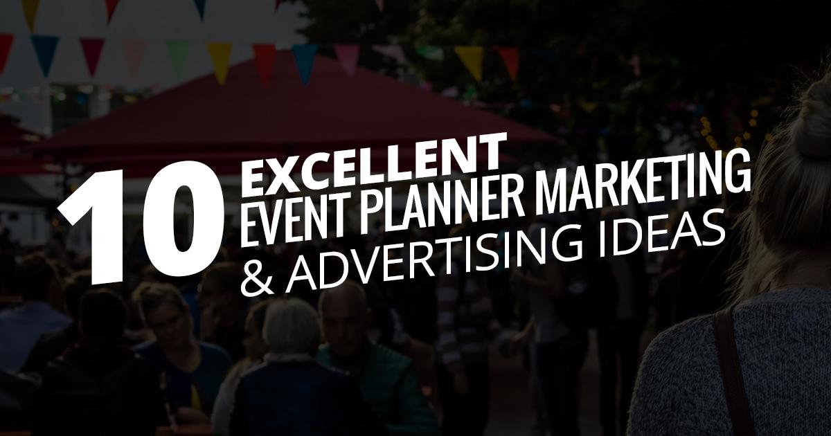 10 Excellent Event Planner Marketing & Advertising Ideas - Marketing ...
