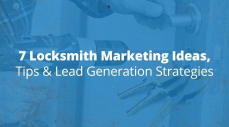 7 Locksmith Marketing Ideas, Tips & Lead Generation Strategies