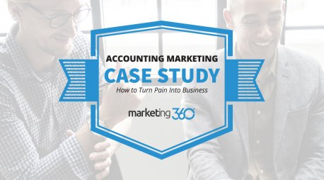 Accounting Marketing Case Study:  How to Turn Pain Into Business