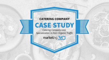 Case Study:  Catering Company Uses Specialization to Earn Organic Traffic