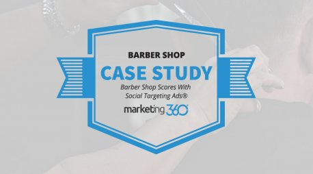 Case Study:  Barber Shop Scores With Social Targeting Ads®