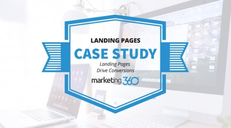 Case Study:  Landing Pages Drive Conversions