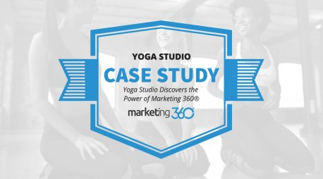 Case Study:  Yoga Studio Discovers the Power of Marketing 360®