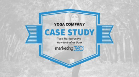 Case Study:  Yoga Marketing and How to Analyze Data