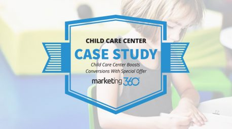 Case Study:  Child Care Center Boosts Conversions With Special Offer