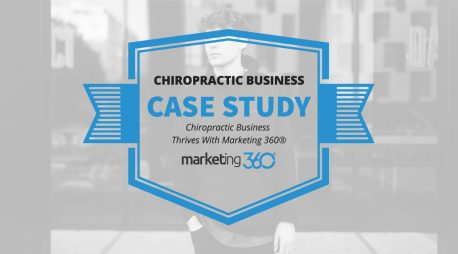 Case Study:  Chiropractic Business Thrives With Marketing 360®