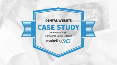Case Study:  Anatomy of a High Converting Dental Website