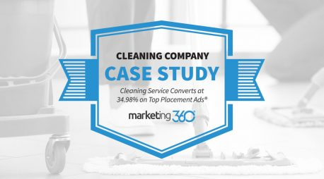 Case Study:  Cleaning Service Converts at 34.98% on Top Placement Ads®