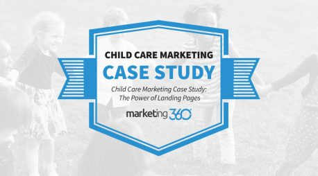 Child Care Marketing Case Study:  The Power of Landing Pages