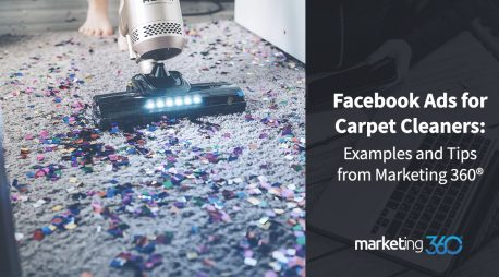 Facebook Ads for Carpet Cleaners:  Examples and Tips from Marketing 360®