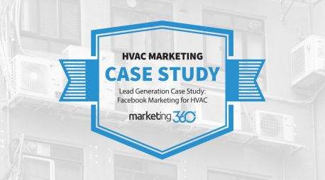 Facebook Marketing for HVAC:  Lead Generation Case Study from Marketing 360®
