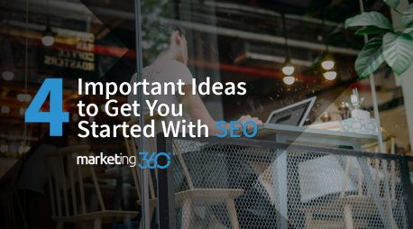 4 Important Ideas to Get You Started With SEO