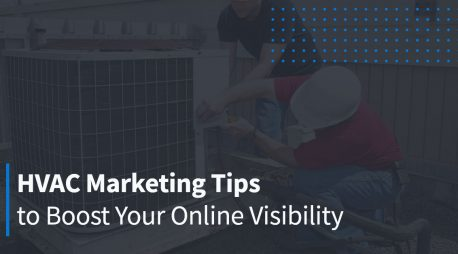 HVAC Marketing Tips to Boost Your Online Visibility