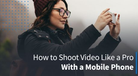 How to Shoot Video Like a Pro With a Mobile Phone