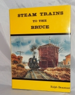 Scarce Steam Trains to the Bruce Railroad Book 1st Edition Canadian Pacific Owen