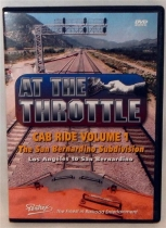 At The Throttle Cab Ride Vol 1 San Bernadino Subdivision Pentrex DVD Railroad