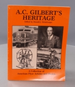 A.C. Gilbert's Heritage A Collection of American Flyer Articles & Photos by Dona