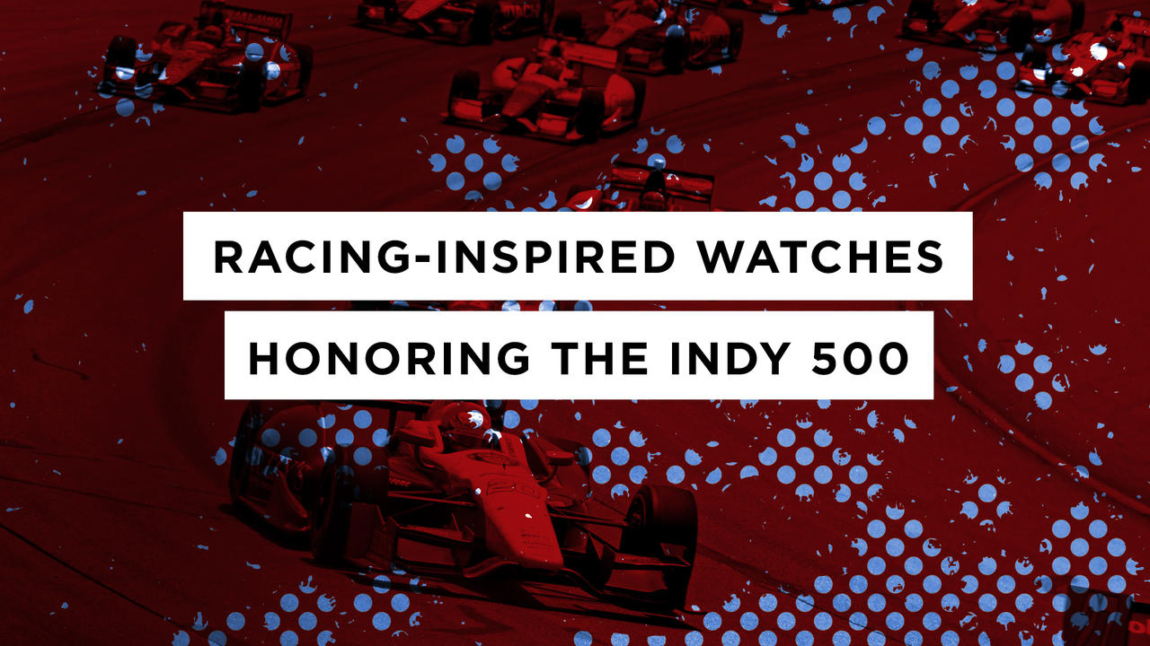 Four Watches to Honor the Indy 500