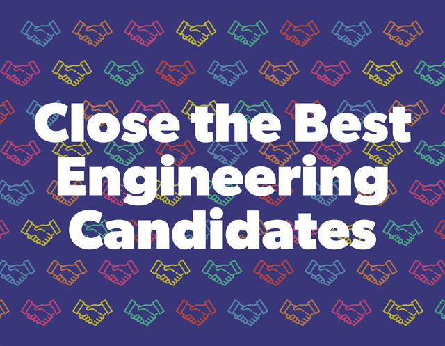 Make Stronger Offers to Engineering Candidates and Boost Your Closes