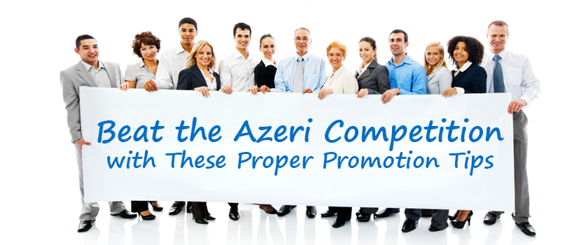 Beat-the-Azeri-Competition-with-These-Proper-Promotion-Tips_L.jpg