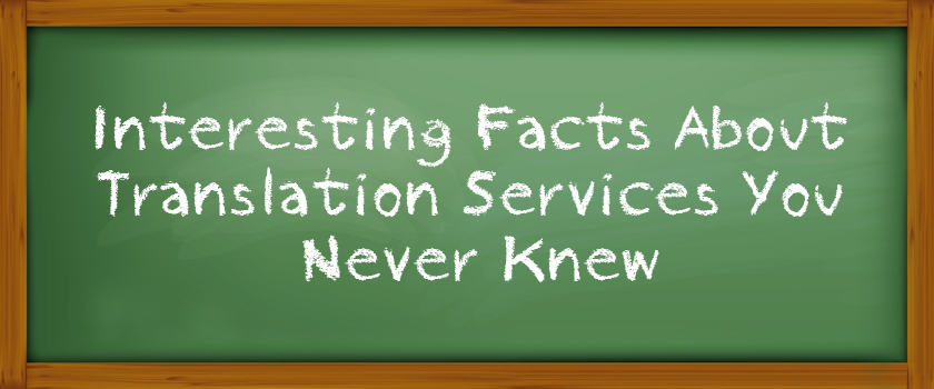 Interesting-Facts-About-Translation-Services-You-Never-Knew-(Requested-Article)_L.jpg