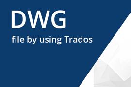 How-to-translate-DWG-file-by-using-Trados_M.jpg